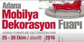 Adana Mobilya-Dekorasyon Fuarı  25-30 Ekim 2016 arasında TÜYAP Adana Uluslararası Fuar ve Kongre Merkezi'nde